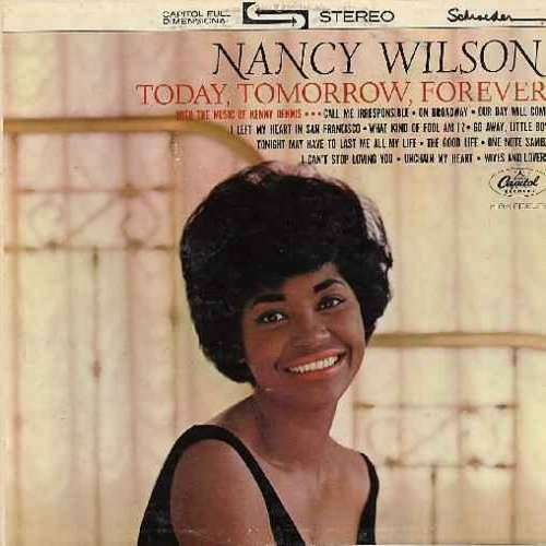 Wilson, Nancy - Today, Tomorrow, Forever: On Broadway, Our Day Will Come, I Left My Heart In San Francisco, Go Away Little Boy, I Can't Stop Loving You, Unchain My Heart (vinyl LP record) - NM9/EX8 - LP Records