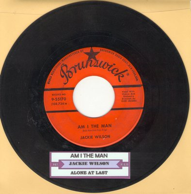 Wilson, Jackie - Am I The Man?/Alone At Last (with juke box label) - VG7/ - 45 rpm Records