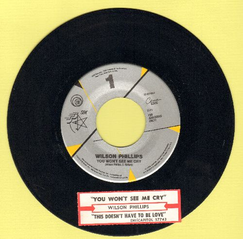 Wilson Phillips - You Won't See Me Cry/This Doesn't Have To Be Love (with juke box label) - NM9/ - 45 rpm Records