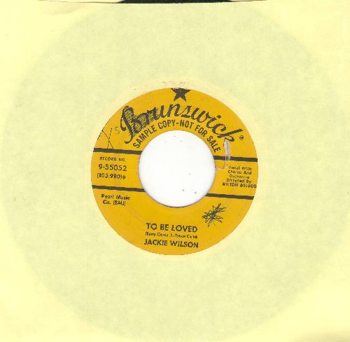 Wilson, Jackie - To Be Loved/Come Back To Me (DJ advance pressing) (wol) - EX8/ - 45 rpm Records