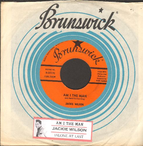 Wilson, Jackie - Am I The Man?/Alone At Last (with Brunswick company sleeve and juke box label) - EX8/ - 45 rpm Records