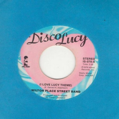 Wilton Place Street Band - I Love Lucy Theme/You Don't Even Know Who We Are - EX8/ - 45 rpm Records