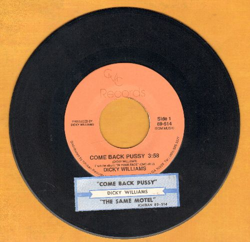 Williams, Dicky - Come Back Pussy/The Same Motel (RARE Novelty 2-sider with juke box label) - NM9/ - 45 rpm Records