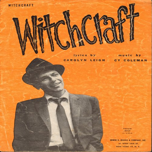 Sinatra, Frank - Witchcraft - SHEET MUSIC for the song made popular by Frank Sinatra, NICE cover art! (This is SHEET MUSIC, not any other kind of media!) - VG7/ - Sheet Music