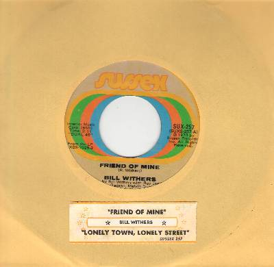 Withers, Bill - Friends Of Mine/Lonely Town, Lonely Street (with juke box label) - M10/ - 45 rpm Records