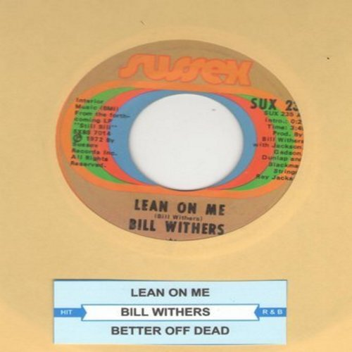 Withers, Bill - Lean On Me/Better Off Dead (with juke box label) - EX8/ - 45 rpm Records