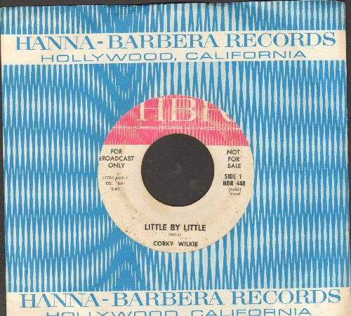 Wilkie, Corky - Little By Little.Something Swinging (DJ advance pressing with RARE Hanna-Barbera company sleeve) (wol) - EX8/ - 45 rpm Records