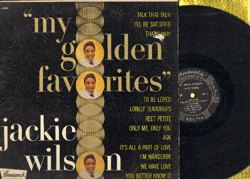 Wilson, Jackie - My Golden Favorites: Reet Petite, To Be Loved, That's Why (I Love You So), We Have Love, Lonely Teardrops, I'll Be Satisfied (Vinyl MONO LP record, black label early pressing) - VG7/VG7 - LP Records