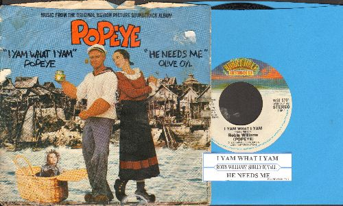 Williams, Robin - I Yum What I Yum/He Needs Me (by Shelley Duvall, both songs from film -Popeye-, with juke box label and picture sleeve) - EX8/VG6 - 45 rpm Records