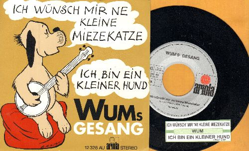 Wum - Ich wunsch mir ne kleine Miezekatze/Ich bin ein kleiner Hund (German pressing, 1970s Novelty Record with juke box label and picture sleeve, sung in German, NICE condition!)) - NM9/NM9 - 45 rpm Records