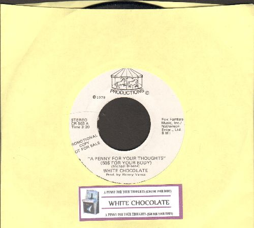 White Chocolate - A Penny For Your Thoughts ($50 For Your Body)/Bump Chump - NM9/ - 45 rpm Records