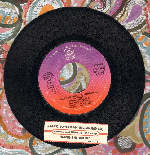 Wakelin, Johnny & The Kishasa Band - Black Superman - Muhammad Ali/Bang The Drum (with juke box label) - NM9/ - 45 rpm Records