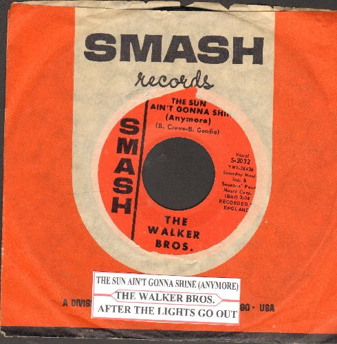 Walker Brothers - The Sun Ain't Gonna Shine (Anymore)/After The Lights Go Out (with juke box label and Smash company sleeve) - NM9/ - 45 rpm Records