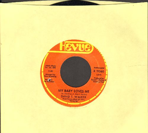 Walker, David T. - My Baby Loves Me/Can I Change My Mind (bb) - NM9/ - 45 rpm Records