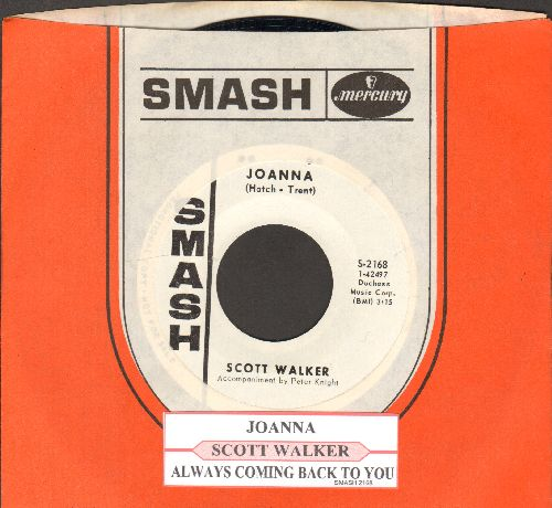 Walker, Scott - Joanna/Always Coming Back To You (DJ advance pressing with juke box label and Smash company sleeve) - M10/ - 45 rpm Records