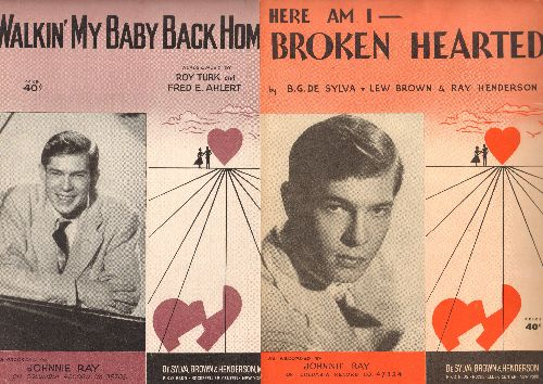 Ray, Johnnie - 2 Vintage SHEET MUSIC for the price of 1! Walkin' My Baby Back Home/Here I Am - Broken Hearted, both with beautiful cover portrait of Johnnie Ray, suitable for framing! - EX8/ - Sheet Music