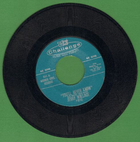 Wallace, Jerry - You'll Never Know/Here I Go - M10/ - 45 rpm Records