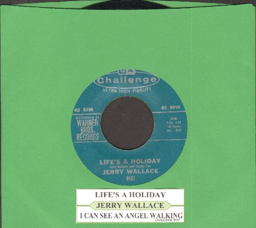 Wallace, Jerry - Life's A Holiday/I Can See An Angel Walking (with juke box label) - EX8/ - 45 rpm Records