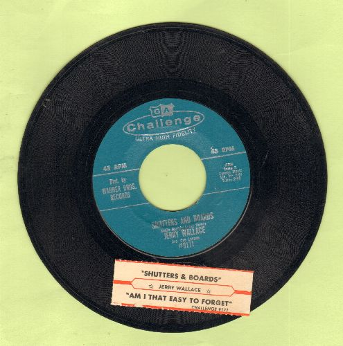 Wallace, Jerry - Am I That Easy To Forget/Shutters And Boards (with juke box label) - NM9/ - 45 rpm Records