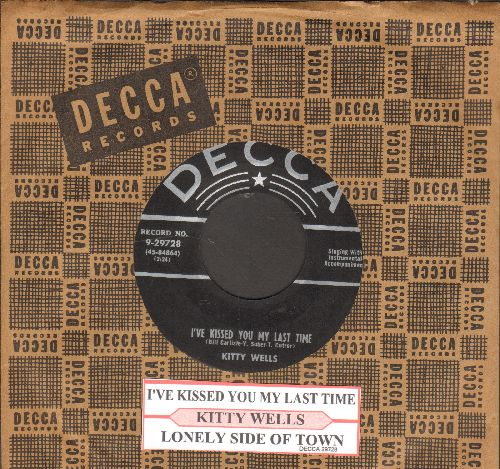 Wells, Kitty - I've Kissed You My Last Time/Lonely Side Of Town (with juke box label and Decca company sleeve) - EX8/ - 45 rpm Records