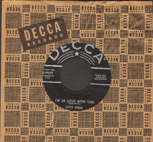 Wells, Kitty - I'm In Love With You/There's Poison In Your Heart (with vintage Decca company sleeve) - EX8/ - 45 rpm Records
