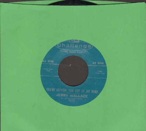 Wallace, Jerry - You're Driving You Out Of My Mind/Helpless - NM9/ - 45 rpm Records