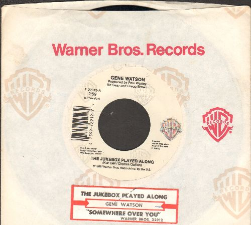 Watson, Gene - The Jukebox Played Along/Somehwere Over You (with juke box label and company sleeve) - NM9/ - 45 rpm Records