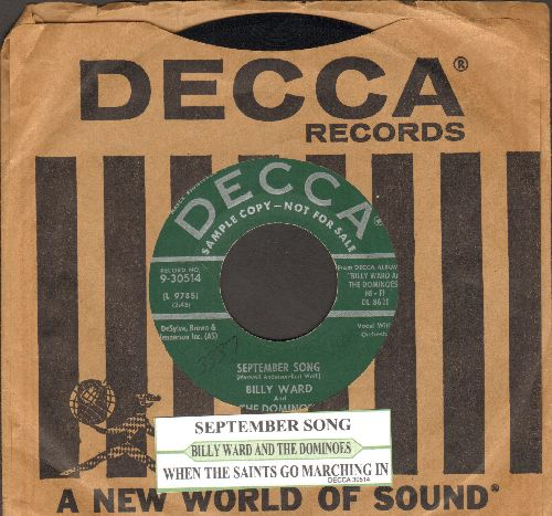Ward, Billy & The Dominoes - Septemper Song/When The Saints Go Marching In (DJ advance pressing with juke box label and vintage Decca company sleeve) - EX8/ - 45 rpm Records