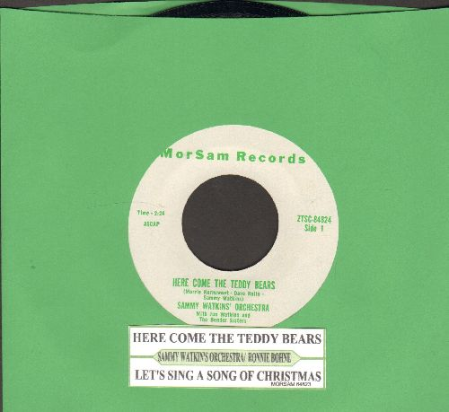 Watkins, Sammy Orchestra & Bender Singers with Ronnie Bohne - Here Come The Teddy Bears/Let's Sing A Song Of Christmas (Children's Christmas Classic two-sider!) (with juke box label) - NM9/ - 45 rpm Records