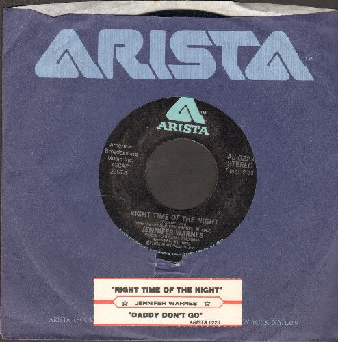 Warnes, Jennifer - Right Time Of The Night/Daddy Don't Go (with Arista company sleeve and juke box label) - NM9/ - 45 rpm Records