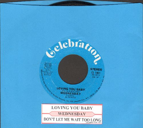 Wednesday - Loving You Baby/Don't Let Me Wait Too Long (with juke box label) - NM9/ - 45 rpm Records