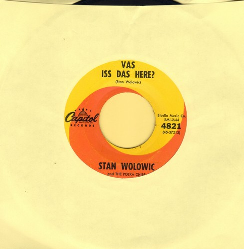 Wolowic, Stan & The Polka Chips - Vas Iss Das Here?/Little Hat Tarantella - NM9/ - 45 rpm Records