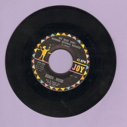 Wood, Bobby - (My Heart Went) Boing! Boing! Boing!/If I'm A Fool For Loving You - EX8/ - 45 rpm Records