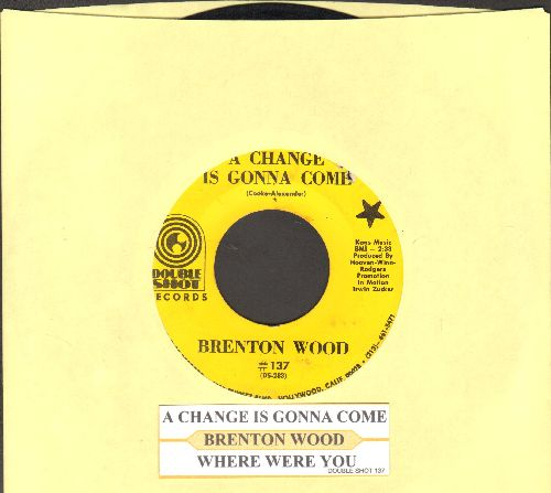 Wood, Brenton - A Change Is Gonna Come/Where Were You (with juke box label)(bb) - EX8/ - 45 rpm Records