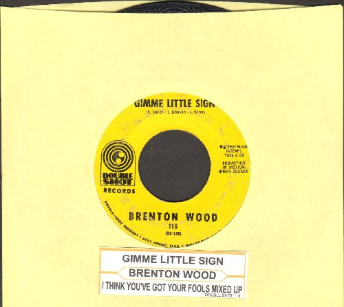 Wood, Brenton - Gimme Little Sign/I Think You've Got Your Fools Mixed Up (with juke box label) - NM9/ - 45 rpm Records