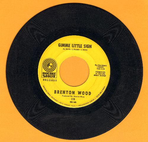 Wood, Brenton - Gimme Little Sign/I Think You've Got Your Fools Mixed Up (wol) - VG7/ - 45 rpm Records