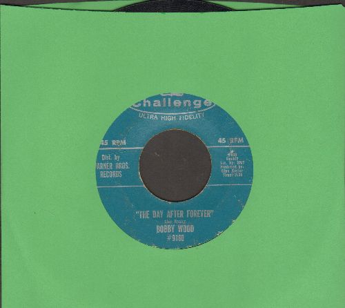 Wood, Bobby - The Day After Forever/Everybody's Searchin' - VG7/ - 45 rpm Records