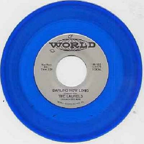 Laurels - Darling How Long/Don't Go (authentic-lookin blue vinyl re-issue) - NM9/ - 45 rpm Records