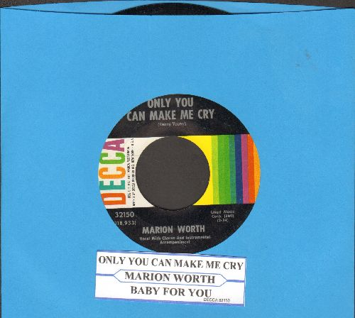 Worth, Marion - Only You Can Make Me Cry/Baby For You (with juke box label) - NM9/ - 45 rpm Records