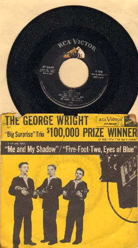 Wright, George Trio - Me And My Shadow/Five-Foot-Two, Eyes Of Blue (WINNERS of 1956 NBC-TV's -The Big Surprise-, with RARE picture sleeve) - EX8/VG6 - 45 rpm Records