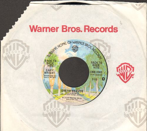 Wright, Gary - Dream Weaver/Love Is Alive (re-issue with Warner Brothers company sleeve) - NM9/ - 45 rpm Records