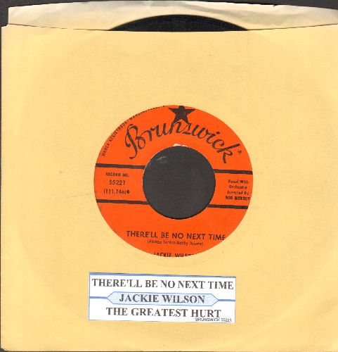 Wilson, Jackie - There'll Be No Next Time/The Greatest Hurt (with juke box label) - EX8/ - 45 rpm Records