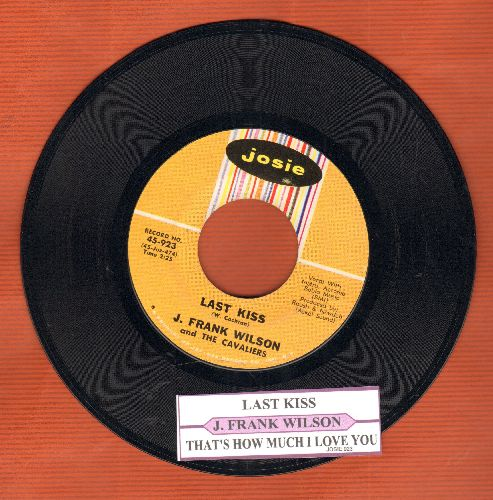 Wilson, J. Frank & The Cavaliers - Last Kiss/That's How Much I Love You (with juke box label) - NM9/ - 45 rpm Records