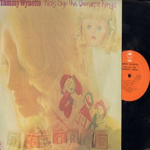 Wynette, Tammy - Kids Say The Darndest Things: I Don't Wanna Play House, Too Many Daddies, Bedtime Story, D-I-V-O-R-C-E (Vinyl STEREO LP record) - EX8/NM9 - LP Records