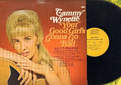 Wynette, Tammy - Your Good Girl's Gonna Go Bad: Send Me No Roses, Apartment #9, Don't Come Home A Drinkin' (With Lovin' On Your Mind) (Vinyl STEREO LP record) - VG7/VG7 - LP Records
