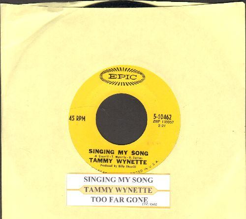 Wynette, Tammy - Singing My Song/Too Far Gone (with juke box label) - NM9/ - 45 rpm Records