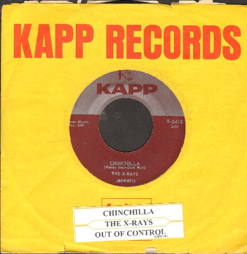X-Rays - Chinchilla/Out Of Control (with juke box label and Kapp company sleeve) - VG7/ - 45 rpm Records