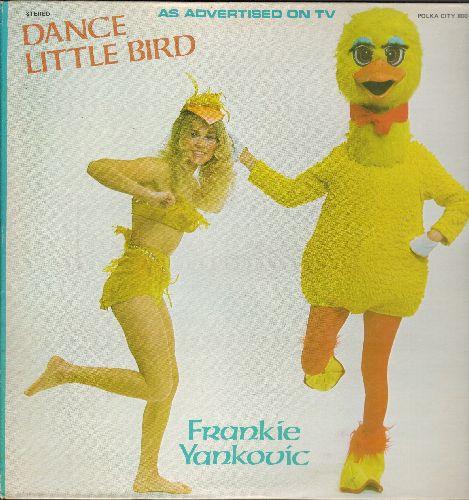 Yankovic, Frankie - Dance Little Bird: Pennsylvania Polka, Beer Barrel Polka, Milwaukee Polka (vinyl STEREO LP record) - EX8/EX8 - LP Records