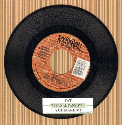 Yankovic, Weird Al - Fat/You Make Me (with juke box label) - NM9/ - 45 rpm Records