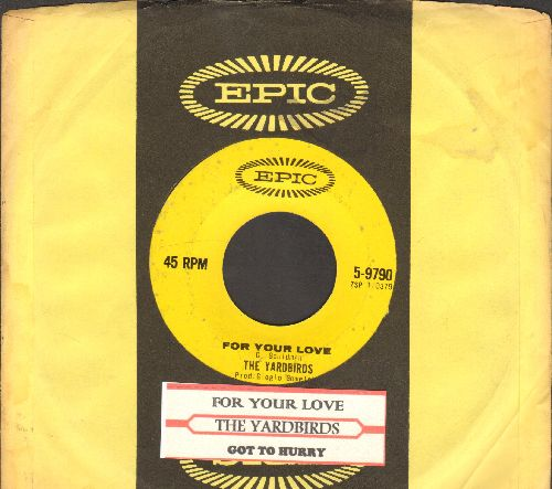 Yardbirds - For Your Love/Got To Hurry (with juke box label and Epic company sleeve) - EX8/ - 45 rpm Records